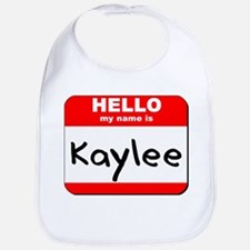 Hello my name is Kaylee Bib