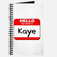 Hello my name is Kaye Journal