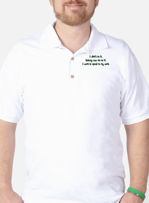 Want to Speak to My Aunt Golf Shirt