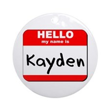 Hello my name is Kayden Ornament (Round)