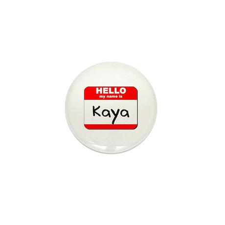 Hello my name is Kaya Mini Button