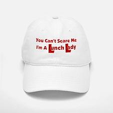 You Can't Scare Me... Baseball Baseball Cap