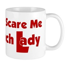 You Can't Scare Me... Small Small Mug