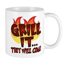 GRILL IT...THEY WILL COME Small Mugs