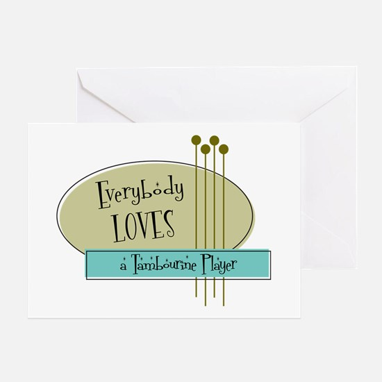 Everybody Loves a Tambourine Player Greeting Cards