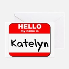 Hello my name is Katelyn Greeting Card