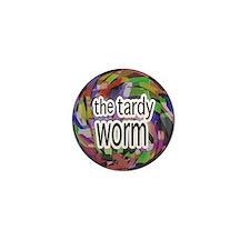 The Tardy Worm Mini Button