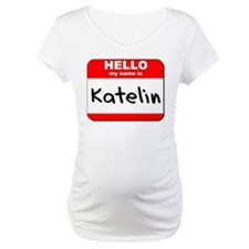 Hello my name is Katelin Shirt