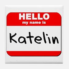 Hello my name is Katelin Tile Coaster