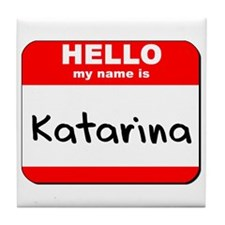 Hello my name is Katarina Tile Coaster