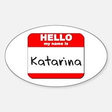 Hello my name is Katarina Oval Decal