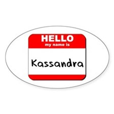 Hello my name is Kassandra Oval Decal