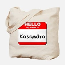 Hello my name is Kasandra Tote Bag