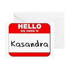 Hello my name is Kasandra Greeting Card