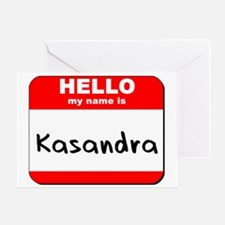 Hello my name is Kasandra Greeting Card