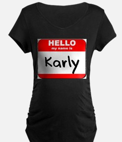 Hello my name is Karly T-Shirt