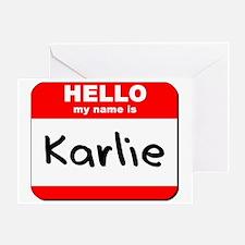 Hello my name is Karlie Greeting Card