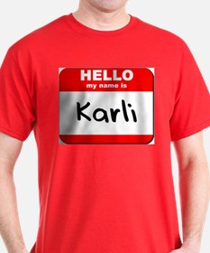 Hello my name is Karli T-Shirt
