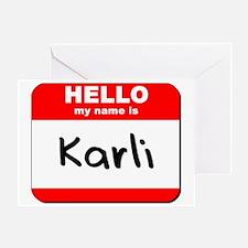 Hello my name is Karli Greeting Card