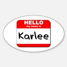 Hello my name is Karlee Oval Decal