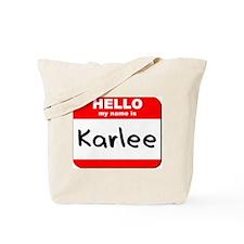 Hello my name is Karlee Tote Bag
