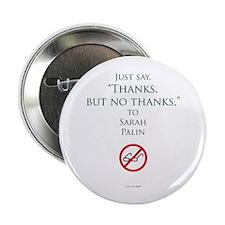 "Thanks, but no thanks, Palin 2.25"" Button"