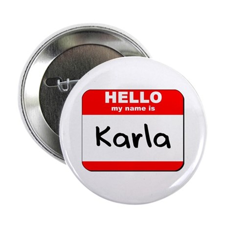 """Hello my name is Karla 2.25"""" Button"""