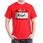Hello my name is Karl Dark T-Shirt