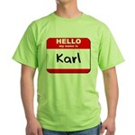 Hello my name is Karl Green T-Shirt