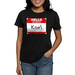 Hello my name is Karl Women's Dark T-Shirt