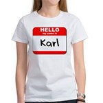 Hello my name is Karl Women's T-Shirt