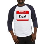 Hello my name is Karl Baseball Jersey