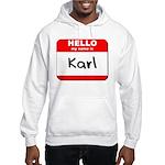 Hello my name is Karl Hooded Sweatshirt