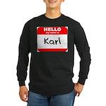 Hello my name is Karl Long Sleeve Dark T-Shirt