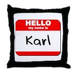 Hello my name is Karl Throw Pillow