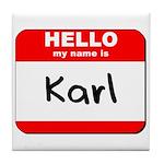 Hello my name is Karl Tile Coaster