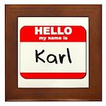 Hello my name is Karl Framed Tile