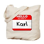 Hello my name is Karl Tote Bag