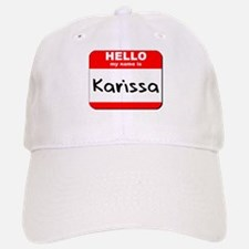 Hello my name is Karissa Baseball Baseball Cap