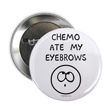 "Chemo Ate My Eyebrows 2.25"" Button"