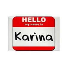 Hello my name is Karina Rectangle Magnet