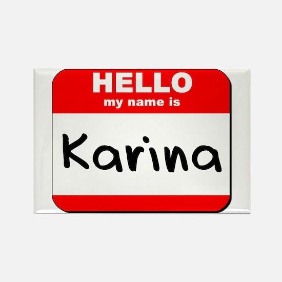 Hello my name is Karina Rectangle Magnet