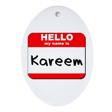 Hello my name is Kareem Oval Ornament