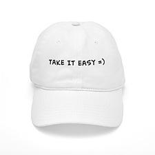 Take It Easy =) Baseball Cap