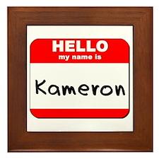 Hello my name is Kameron Framed Tile
