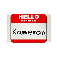 Hello my name is Kameron Rectangle Magnet
