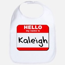 Hello my name is Kaleigh Bib