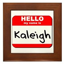 Hello my name is Kaleigh Framed Tile