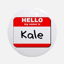 Hello my name is Kale Ornament (Round)