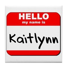 Hello my name is Kaitlynn Tile Coaster